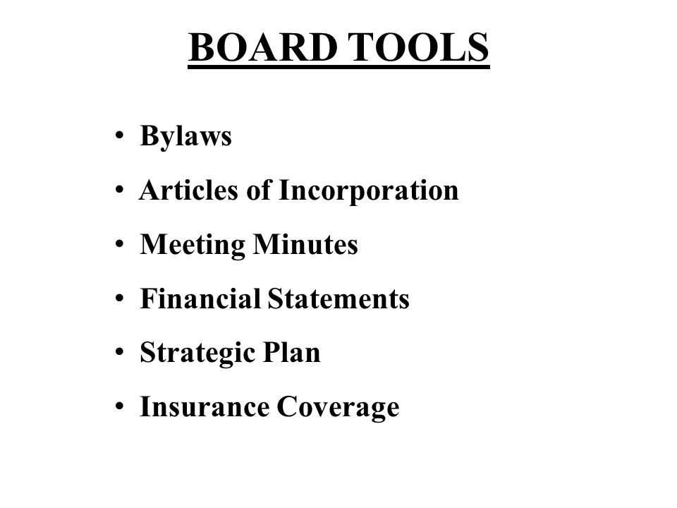 Bylaws Articles of Incorporation Meeting Minutes Financial Statements Strategic Plan Insurance Coverage