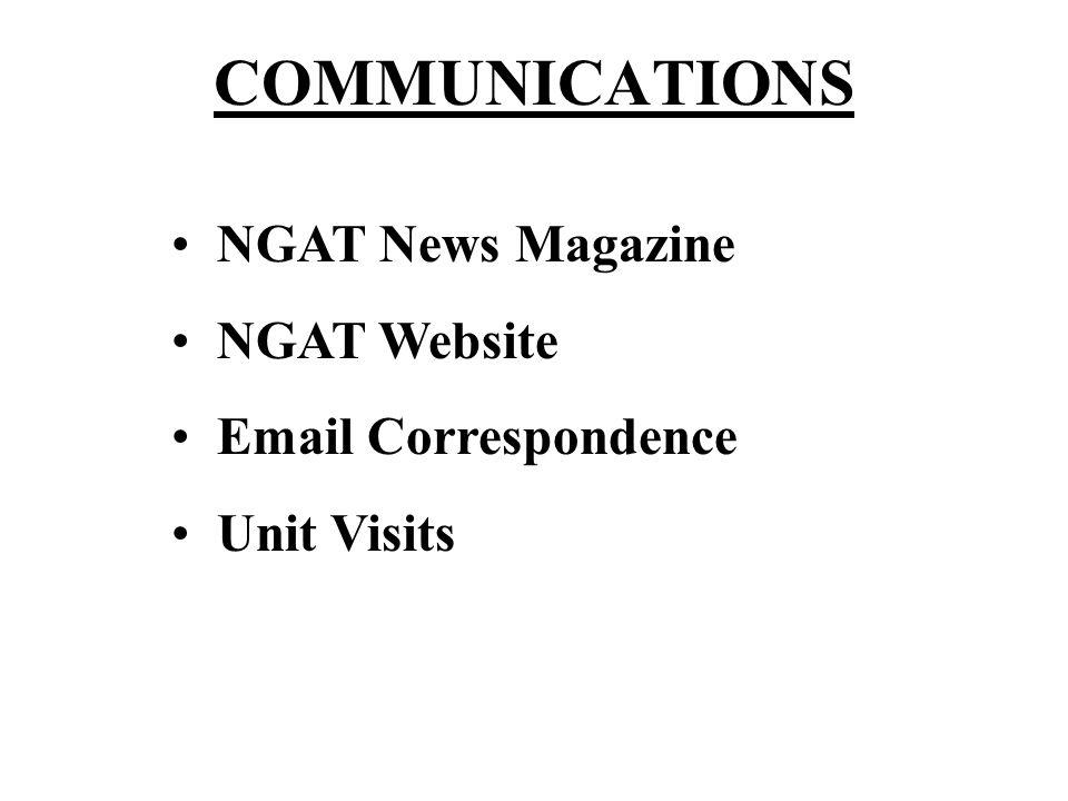 COMMUNICATIONS NGAT News Magazine NGAT Website Email Correspondence Unit Visits