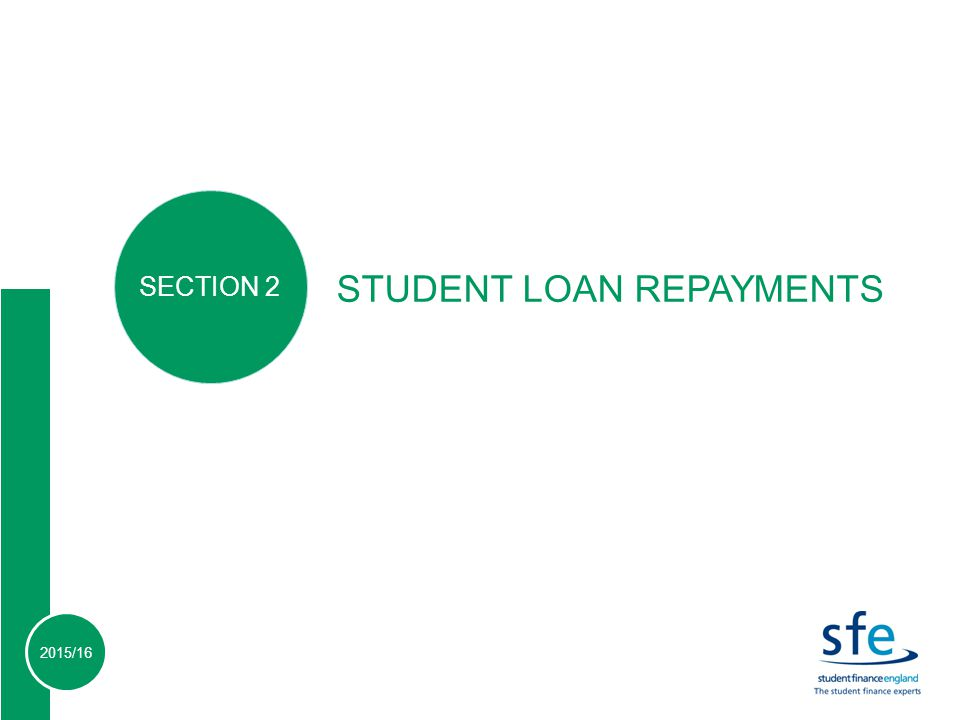 2015/16 STUDENT LOAN REPAYMENTS SECTION 2