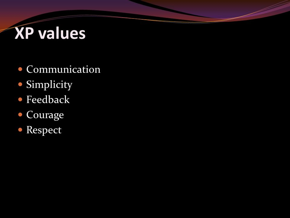 XP values Communication Simplicity Feedback Courage Respect