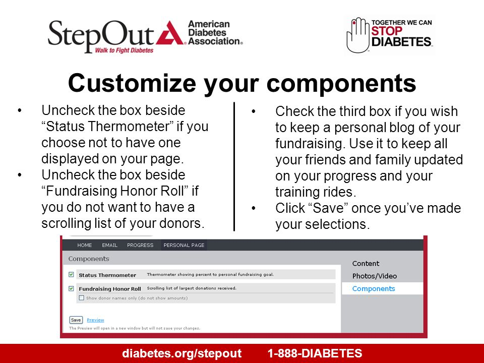 diabetes.org/stepout1-888-DIABETES Customize your components Uncheck the box beside Status Thermometer if you choose not to have one displayed on your page.