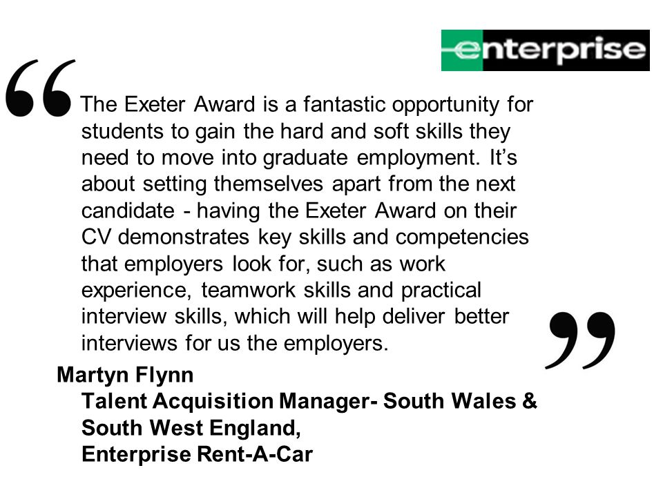 The Exeter Award is a fantastic opportunity for students to gain the hard and soft skills they need to move into graduate employment.