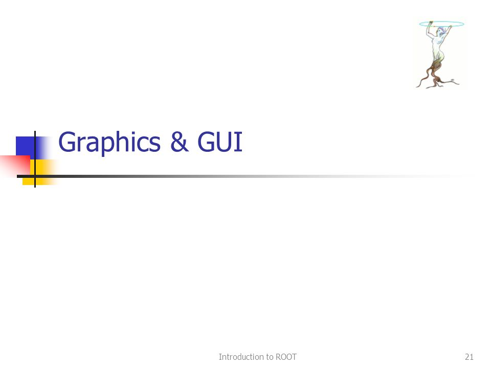 Introduction to ROOT21 Graphics & GUI