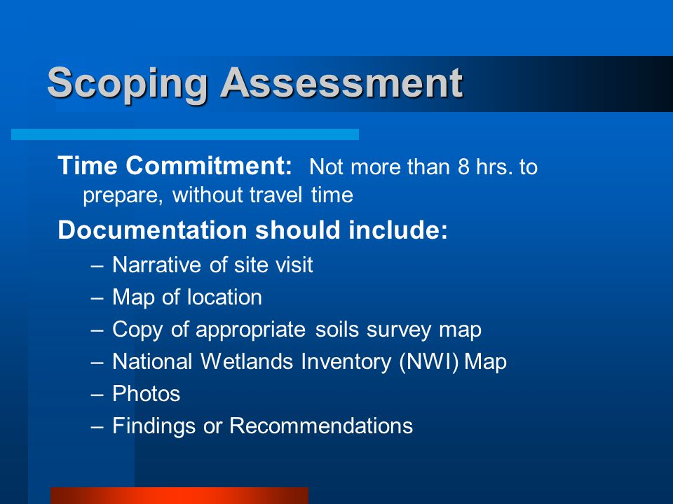 Scoping Assessment Time Commitment: Not more than 8 hrs.