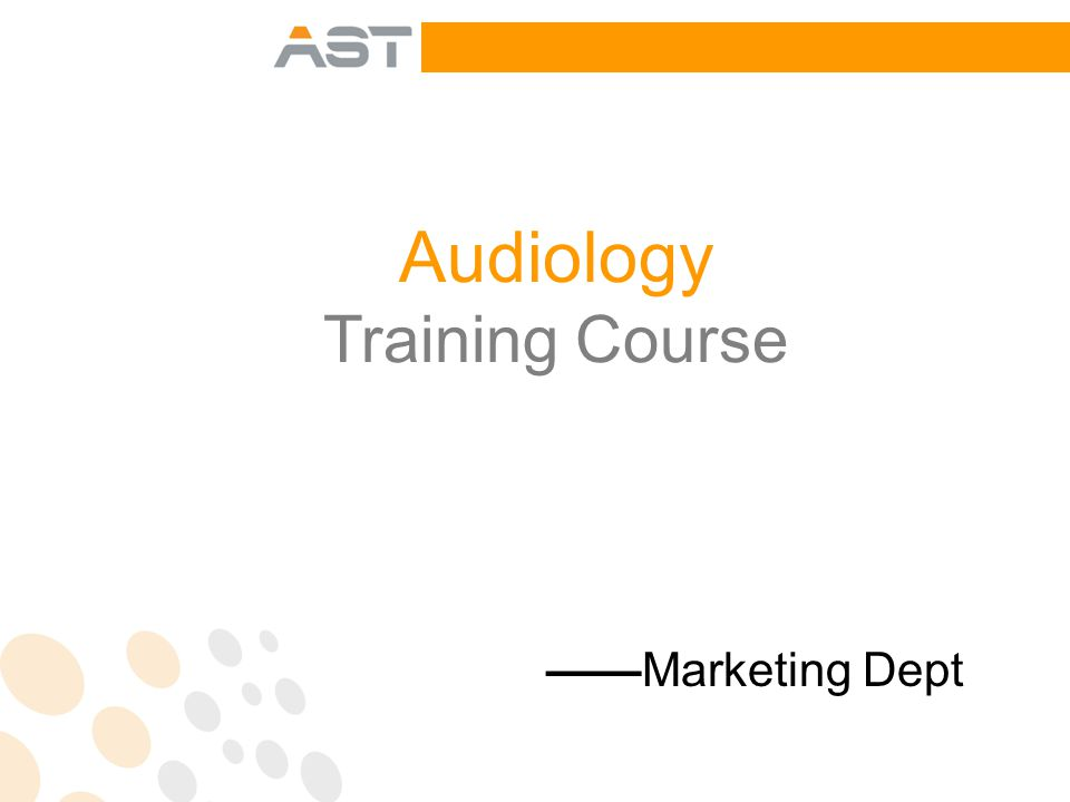 Audiology Training Course ——Marketing Dept