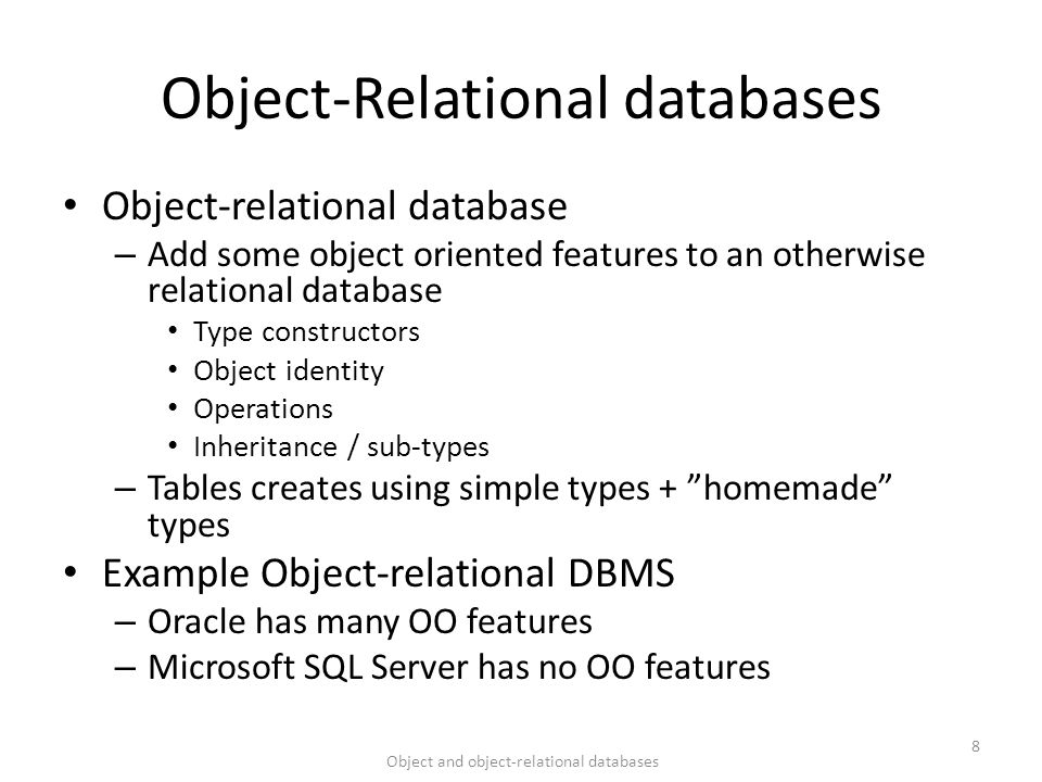 compare and contrast relational database and object oriented database An object-relational database can be said to provide a middle ground between relational databases and object-oriented databases (object database)in object-relational databases, the approach is essentially that of relational databases: the data resides in the database and is manipulated collectively with queries in a query language at the.