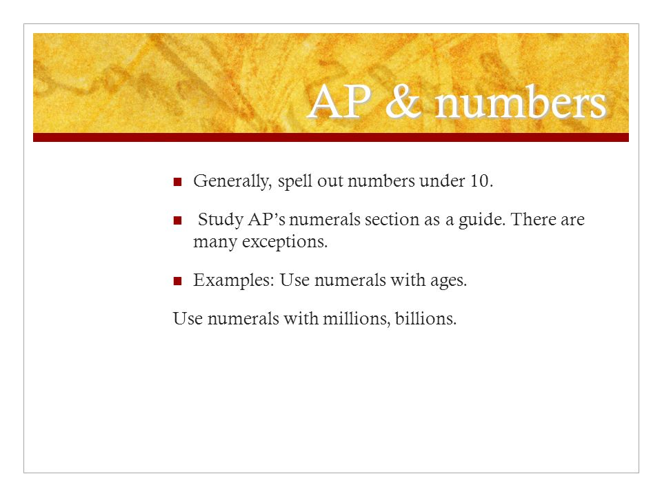 AP & numbers Generally, spell out numbers under 10.