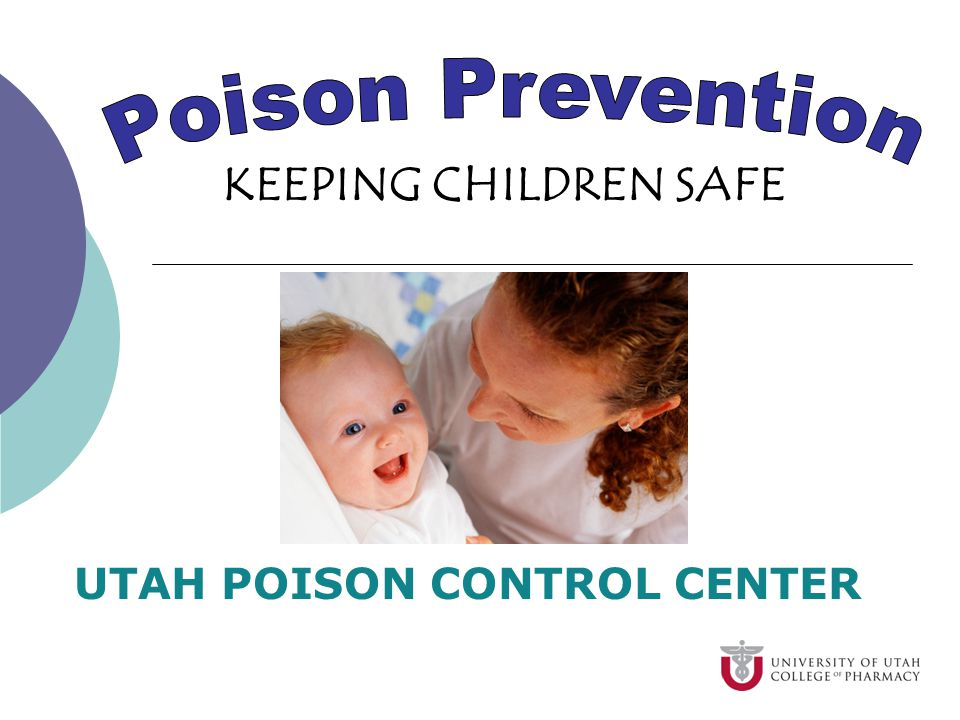 Poison Control Utah >> Keeping Children Safe Utah Poison Control Center Ppt Download