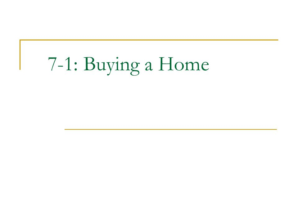 7-1: Buying a Home