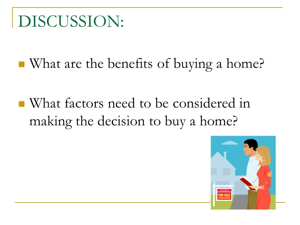 DISCUSSION: What are the benefits of buying a home.