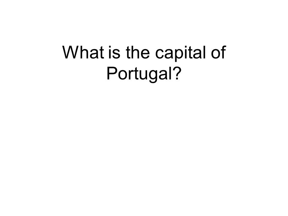 What is the capital of Portugal