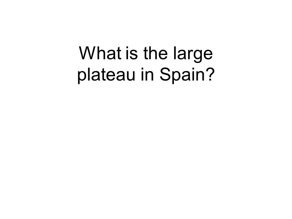 What is the large plateau in Spain