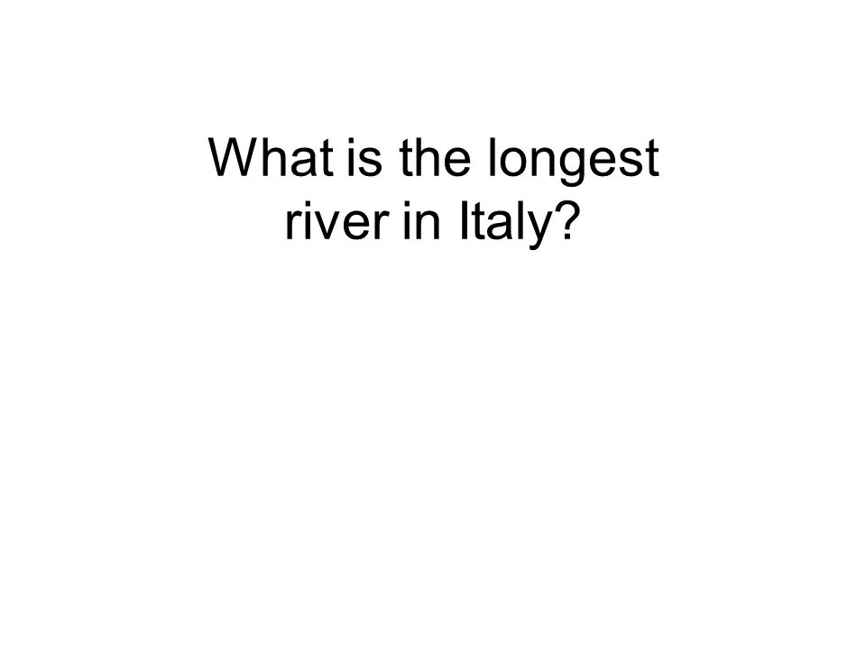 What is the longest river in Italy