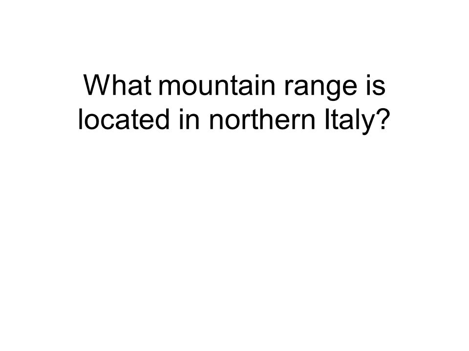 What mountain range is located in northern Italy