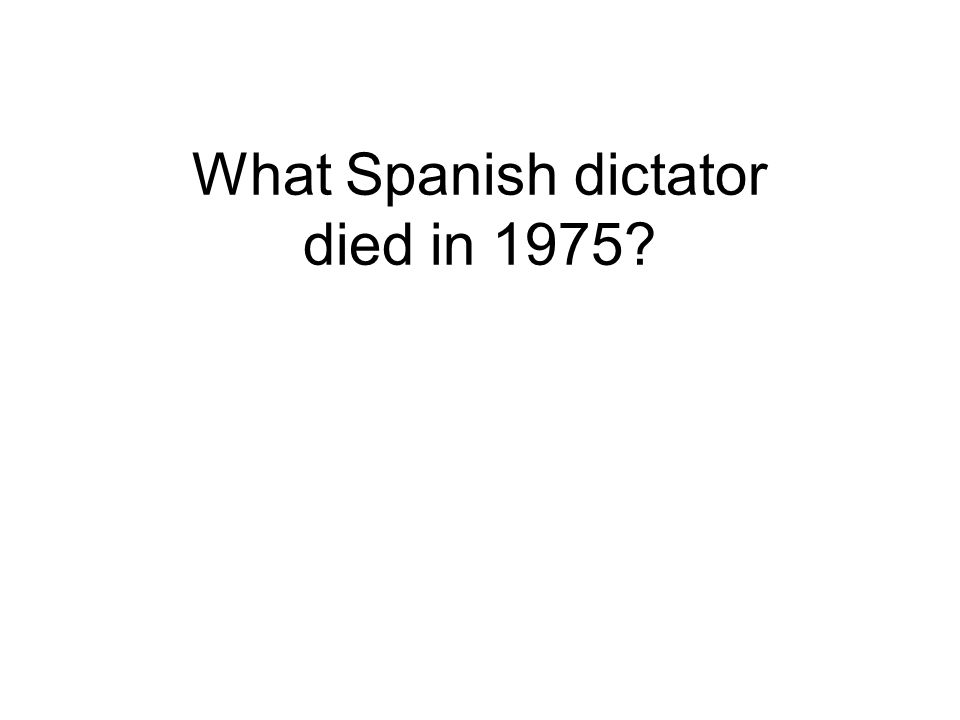 What Spanish dictator died in 1975