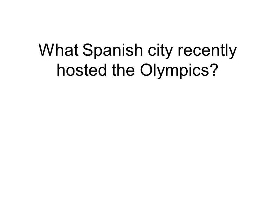 What Spanish city recently hosted the Olympics