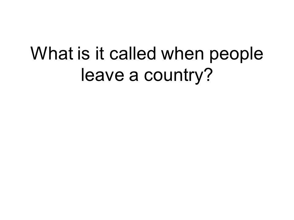 What is it called when people leave a country