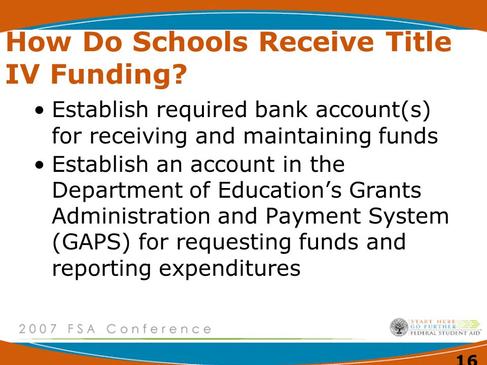 16 How Do Schools Receive Title IV Funding.