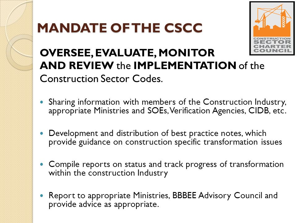MANDATE OF THE CSCC OVERSEE, EVALUATE, MONITOR AND REVIEW the IMPLEMENTATION of the Construction Sector Codes.