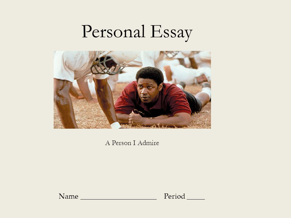 essay people i admire My father: the person i admire most essays 1008 words | 5 pages my father: the person i admire most over time, there have been several people who have influenced various aspects of my life, based on their personal characteristics, accomplishments, and.