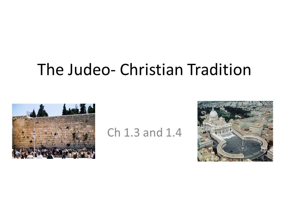The Judeo- Christian Tradition Ch 1.3 and 1.4