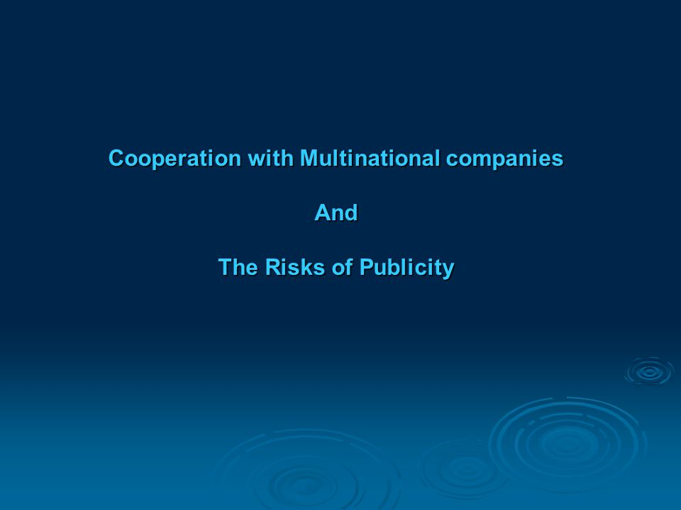 Cooperation with Multinational companies And The Risks of Publicity