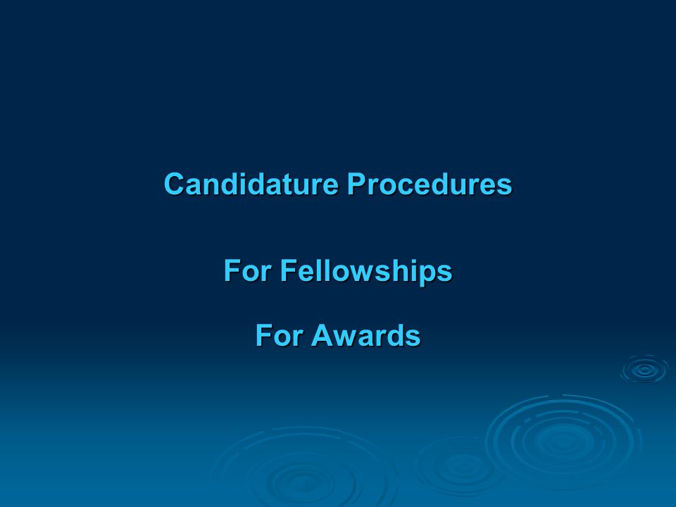 Candidature Procedures For Fellowships For Awards