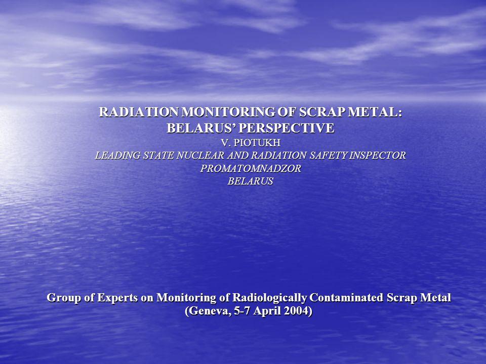 RADIATION MONITORING OF SCRAP METAL: BELARUS\' PERSPECTIVE V ...