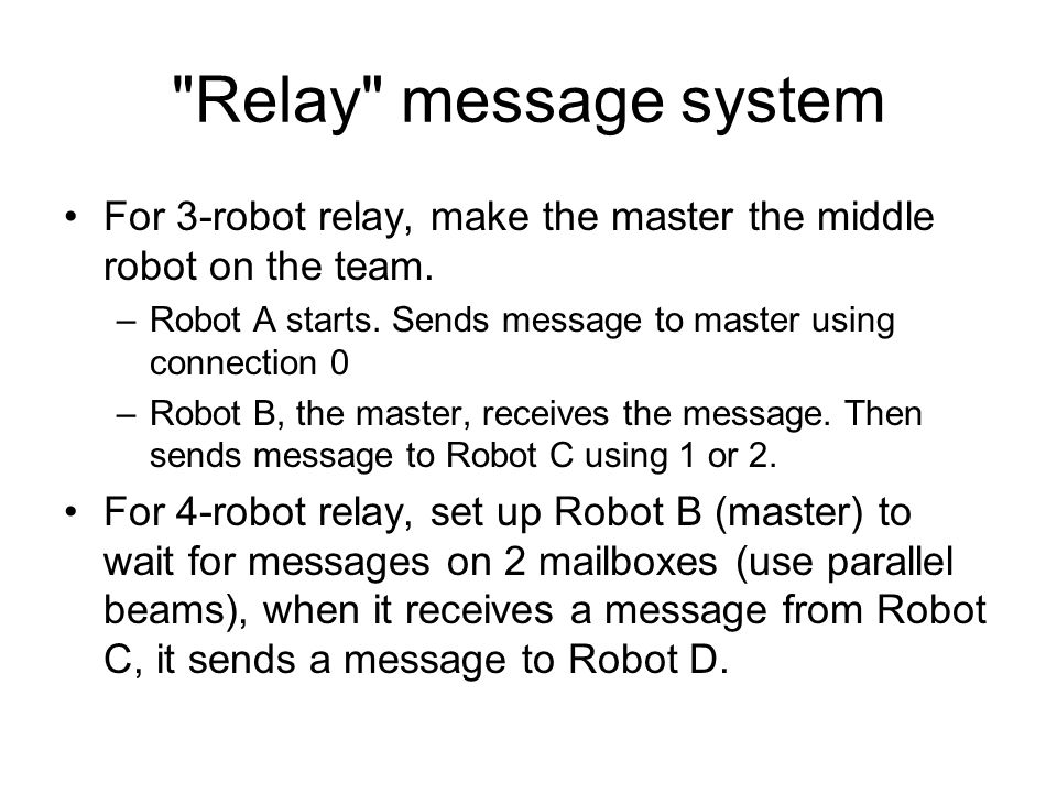 Relay message system For 3-robot relay, make the master the middle robot on the team.