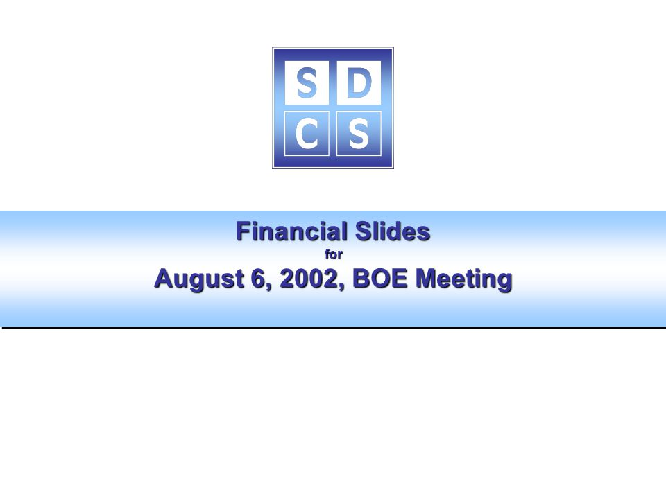 Financial Slides for August 6, 2002, BOE Meeting