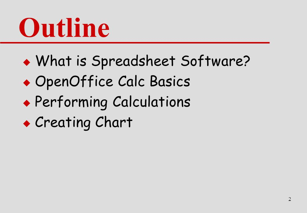 2 Outline  What is Spreadsheet Software.