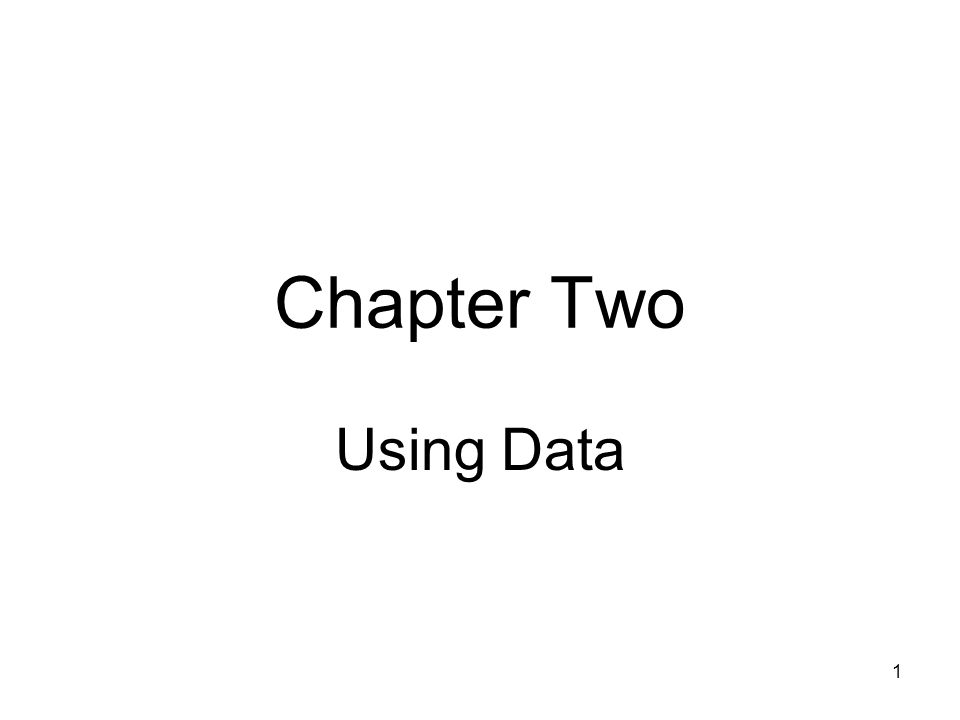 1 Chapter Two Using Data