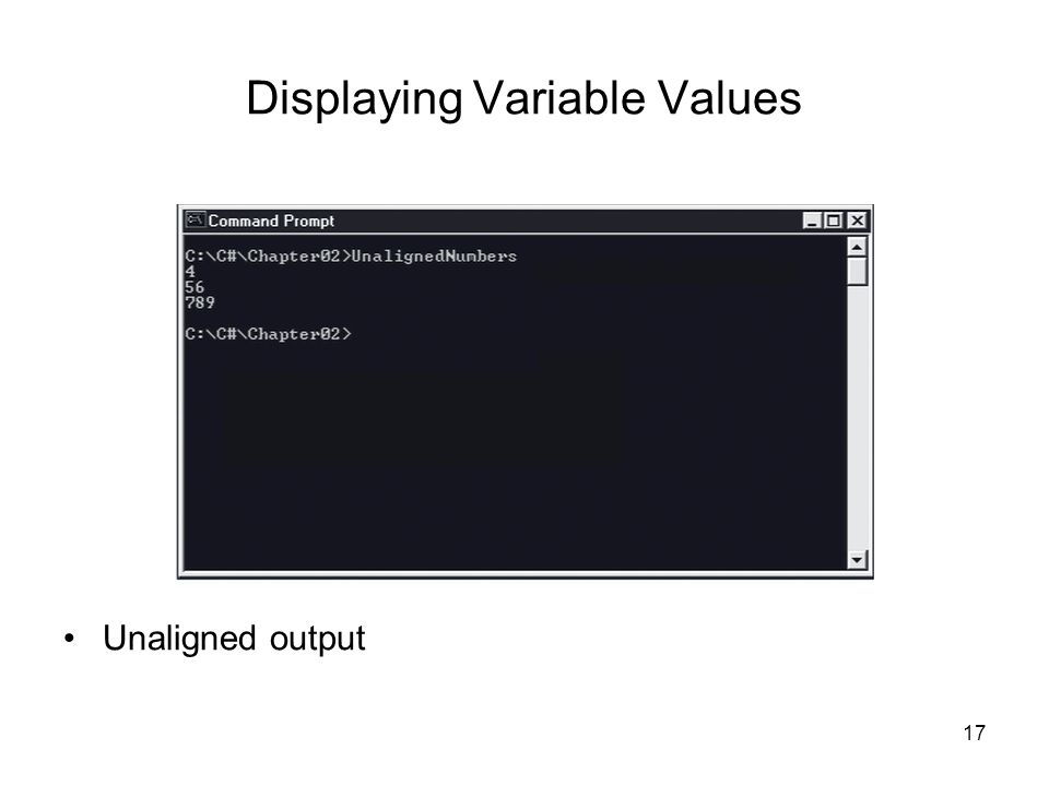 17 Displaying Variable Values Unaligned output