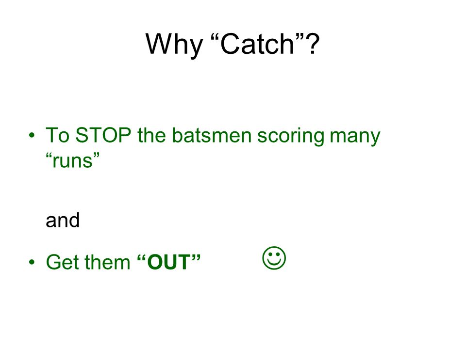 Involves: Catching Cricket - a game of skill BBC guide ti catching