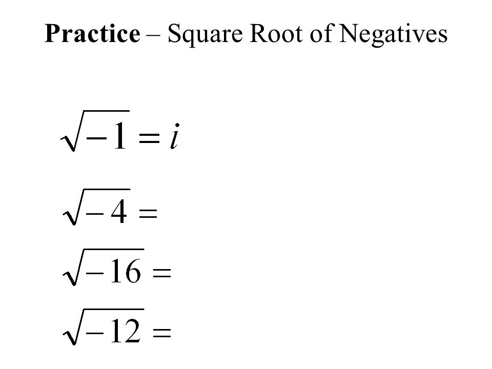 Practice – Square Root of Negatives
