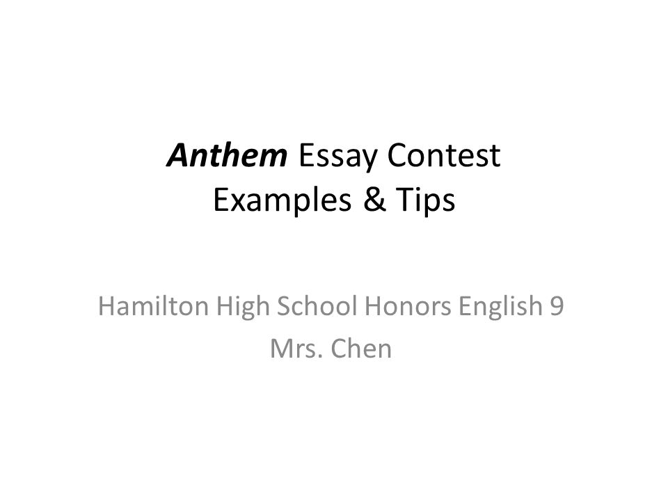 anthem essay contest examples tips hamilton high school honors  1 anthem essay contest examples tips hamilton high school honors english 9 mrs chen