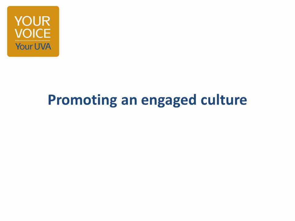 Promoting an engaged culture