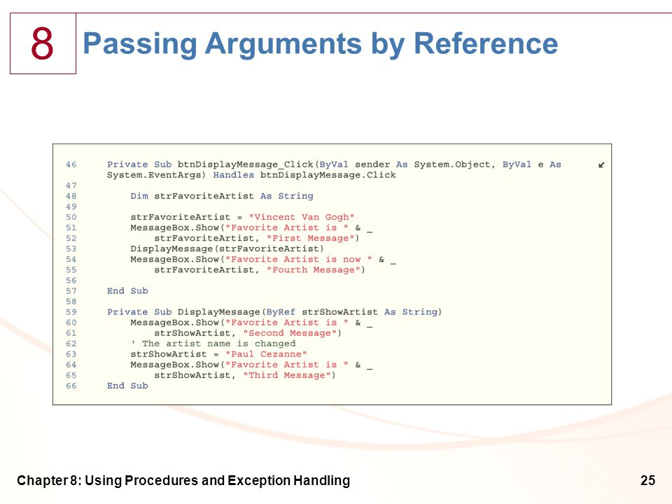 8 Chapter 8: Using Procedures and Exception Handling25 Passing Arguments by Reference