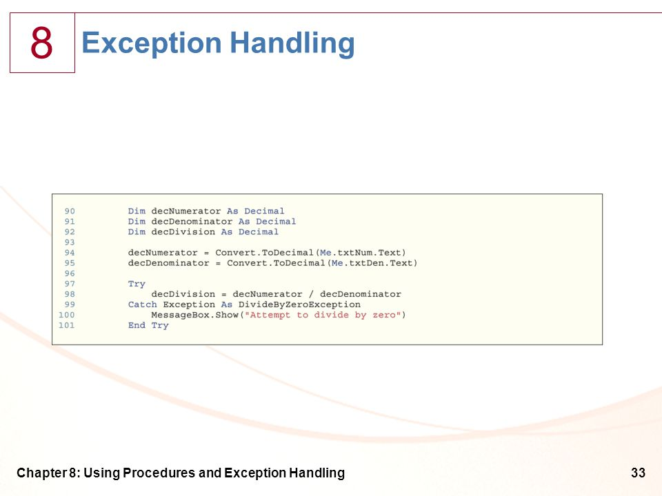 8 Chapter 8: Using Procedures and Exception Handling33 Exception Handling