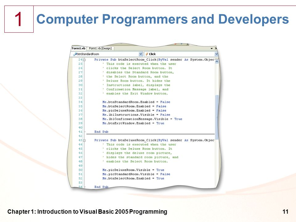 1 Chapter 1: Introduction to Visual Basic 2005 Programming11 Computer Programmers and Developers