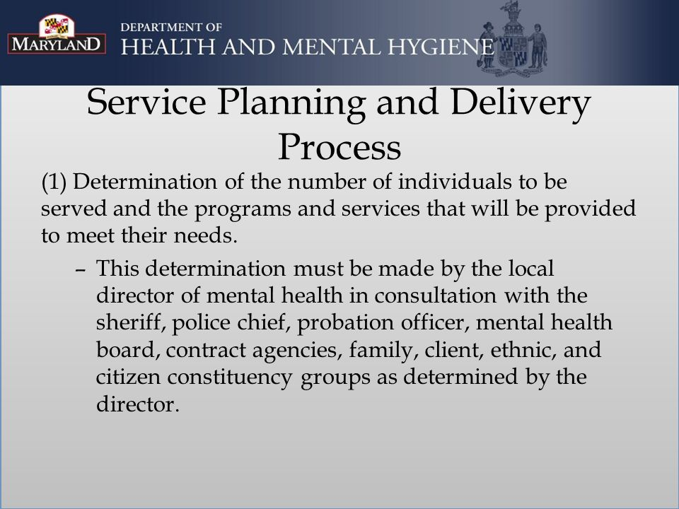 Service Planning and Delivery Process (1) Determination of the number of individuals to be served and the programs and services that will be provided to meet their needs.