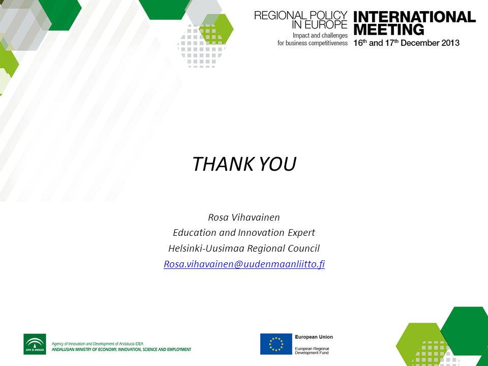 THANK YOU Rosa Vihavainen Education and Innovation Expert Helsinki-Uusimaa Regional Council