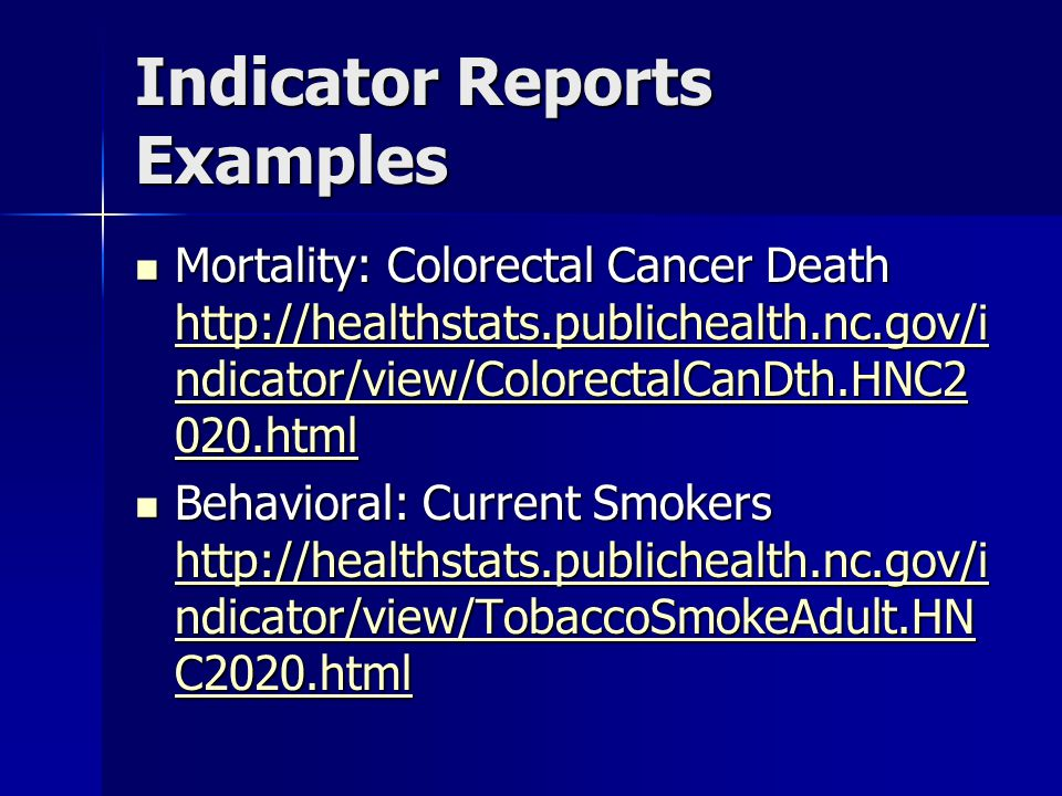 Indicator Reports Examples Mortality: Colorectal Cancer Death   ndicator/view/ColorectalCanDth.HNC2 020.html Mortality: Colorectal Cancer Death   ndicator/view/ColorectalCanDth.HNC2 020.html   ndicator/view/ColorectalCanDth.HNC2 020.html   ndicator/view/ColorectalCanDth.HNC2 020.html Behavioral: Current Smokers   ndicator/view/TobaccoSmokeAdult.HN C2020.html Behavioral: Current Smokers   ndicator/view/TobaccoSmokeAdult.HN C2020.html   ndicator/view/TobaccoSmokeAdult.HN C2020.html   ndicator/view/TobaccoSmokeAdult.HN C2020.html