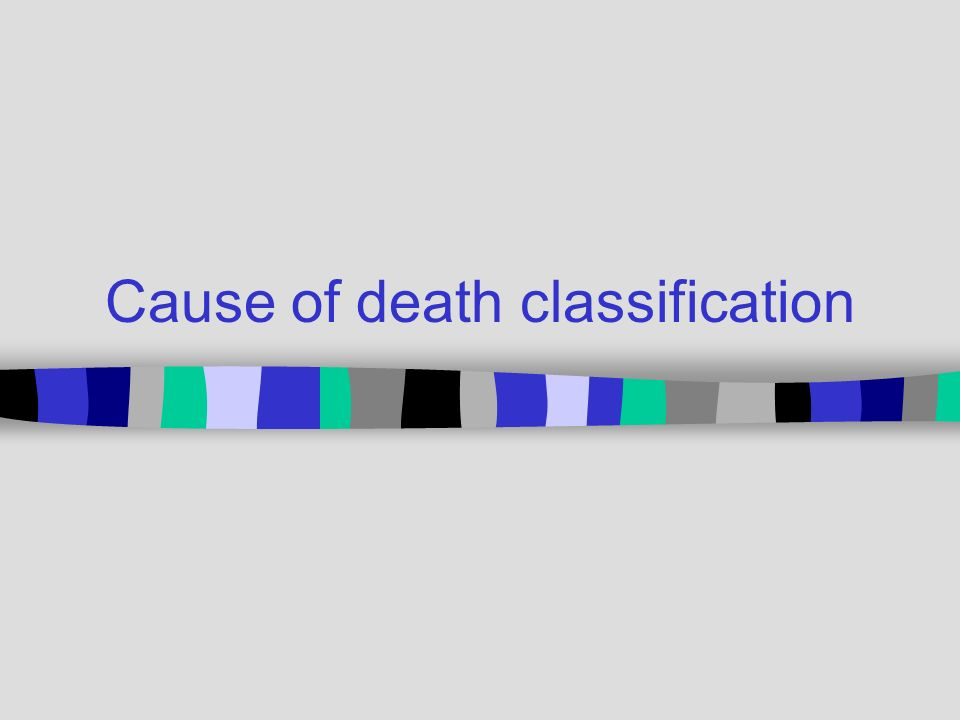 Cause of death classification