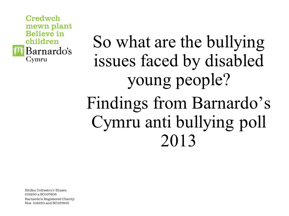 So what are the bullying issues faced by disabled young people.
