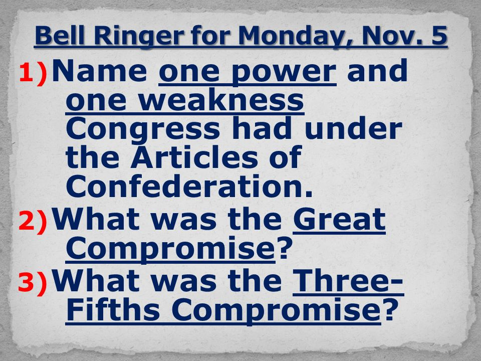 1) Name one power and one weakness Congress had under the Articles of Confederation.