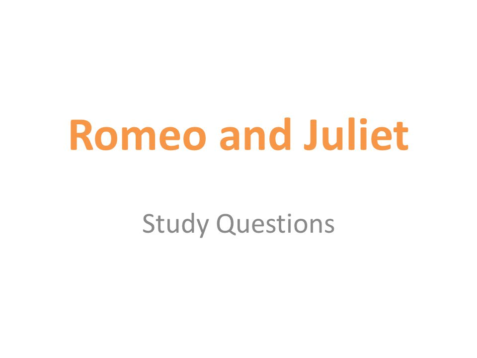Essay questions on act 1 of romeo and juliet