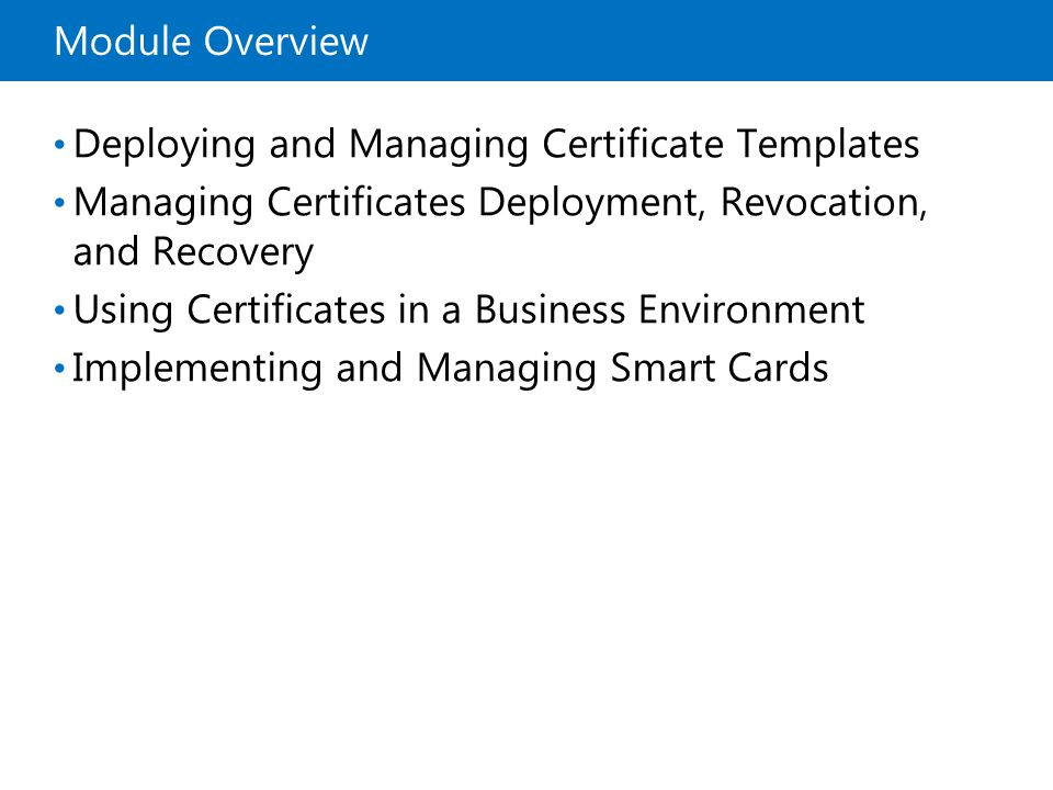 Microsoft official course module 8 deploying and managing 2 module overview deploying and managing certificate templates managing certificates deployment revocation and recovery using certificates in a business yadclub Choice Image