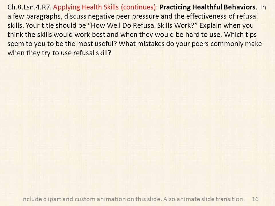 Ch.8.Lsn.4.R7. Applying Health Skills (continues): Practicing Healthful Behaviors.
