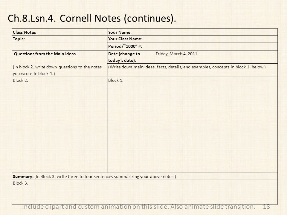 Ch.8.Lsn.4. Cornell Notes (continues). 18Include clipart and custom animation on this slide.